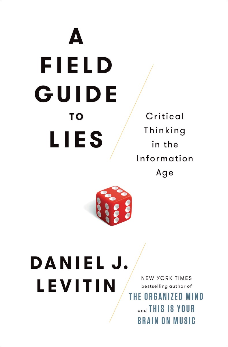 A Field Guide to Lies: Critical Thinking in the Information Age post image